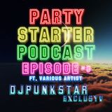 PARTY STARTER PODCAST #6 FT. DJPUNKSTAR EXCLUSYV