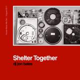 Shelter Together 2017 - DJ Jon Bates