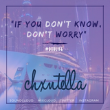 @Chxntella - If You Don't Know, Don't Worry - #DXBLIFE (PART 1)