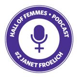 Hall of Femmes #2: Janet Froelich