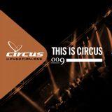 This is Circus 009 // Tizi // Deep House & Tech House