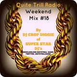 Quite Trill Radio Weekend Mix #18
