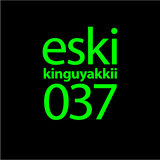 eski presents kinguyakkii episode 037