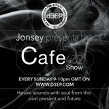 The Cafe 432 Show with Jonsey 28/5/17 Every Sunday 9-10pm GMT on www.d3ep.com