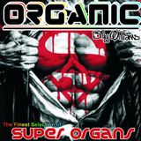 Organic - Super Organs - djbillywilliams