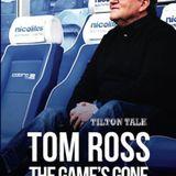Tilton Talk-Tom Ross Special