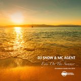 DJ SNOW & MC AGENT - Eyes On The Summer - Studio Mix 2014