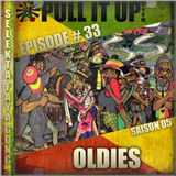 Pull It Up Show - Episode 33 - S5