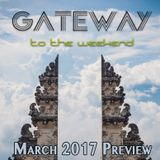 Gateway (to the weekend): March 2017 Preview