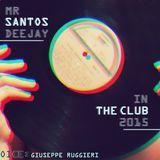 Mr Santos DeeJay - In The Club 2015 (Oiginal Mix Live)