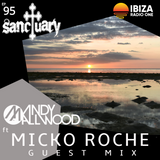 Sanctuary Show 095 with Guest Mix by Micko Roche ~ Ibiza Radio 1 ~ 17/02/19