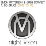 Simon Patterson & Greg Downey Feat. Bo Bruce - Come To Me (Original Mix)