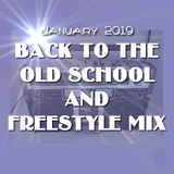 January 2019 Back to the Old School & Freestyle Mix - DJ Carlos C4 Ramos