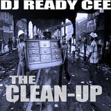 DJ READY CEE - THE CLEAN UP