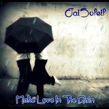 Jai Soleil - Make Love In The Rain