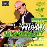 Mista Bibs - #BlockParty Episode 99 (Current R&B and Hip Hop) Follow me on Instagram on @MistaBibs