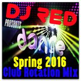 DJ RED  CLUB-ROTATION-MIX(Spring 2016)
