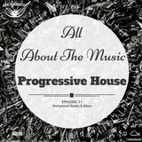 All About The Music 011 - Progressive House (Homeland Radio Edition)