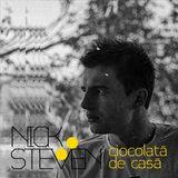 Nick Steven • Ciocolată De Casă •