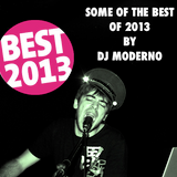 SOME OF THE BEST OF 2013 BY DJ MODERNO