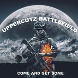 UPPERCUTZ BATTLEFIELD - COME AND GET SOME