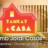 Tanca a Casa Saturday 13-7-2013