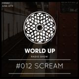 ScreaM - World Up Radio Show #012