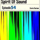Karim Karism - Spirit Of Sound ( Episode 54 )