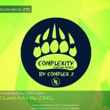 Complexity by Complex2 Ep.15 Hosted by Urvish