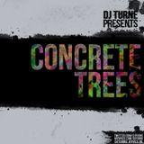 DJ Turne Presents Concrete Trees (80 minutes of Hip Hop / 2010 Hip Hop)!