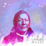 +The Unheard Music+ 11/13/18