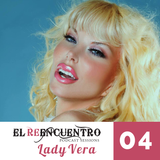El Reencuentro Podcast Sessions with DJ Lady Vera - #04