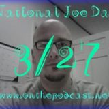 National Joe Day is March 27...