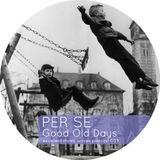 Per Se - Good Old Days (Excellent music waves podcast 003)