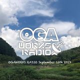 OGAWORKS RADIO SEPTEMBER 11th  2019