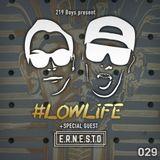#LOWLiFE ft. E.R.N.E.S.T.O [029]