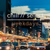 chill // select - weekdays.