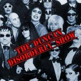 #16 The Fierce & The Dead Special - The Duncan Disorderly Show