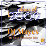 DJ Mayes- 2009: A 10 Year Class Reunion Mix