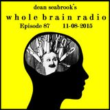 Whole Brain Radio, Episode 87 - 11-08-2015