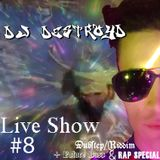 DestroyD Live Show #8 (Dubstep/Riddim + Future Bass & Rap/HipHop Special) (224Kbps)