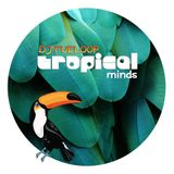 DJ FUELOOP - TROPICAL Minds Mixtape