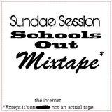 Sundae Session Schools Out Mixtape