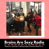 Brains Are Sexy S5:E5 Being Single and Mental Health Pt.2