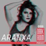 DARK ROOM Podcast 0153: Aranxa
