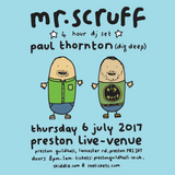 Mr. Scruff & Paul Thornton • Keep it Unreal • Preston • Live Venue • 6th July 2017