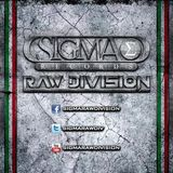 Sigma Raw Division Podcast episode 6 by 2 Brothers of Hardstyle