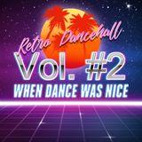 When Dance Was Nice (Old School Dancehall Mix) #2
