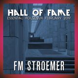 FM STROEMER - Hall Of Fame Essential Housemix February 2019 | www.fmstroemer.de