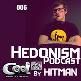 Hitman - Hedonism Podcast 006 (Cool Fm 03_07_14)
